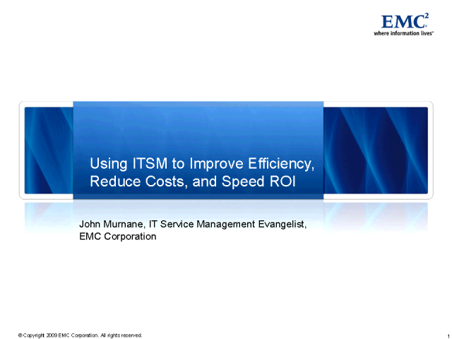 Using ITSM to Improve Efficiency, Reduce Costs, and Speed ROI