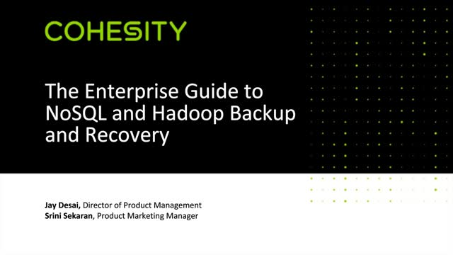 The Enterprise Guide to NoSQL and Hadoop Backup and Recovery