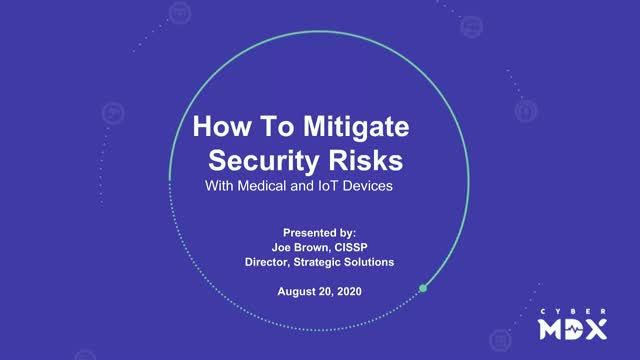 How to Mitigate Security Risks For Medical and IoT Devices