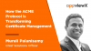 How the ACME Protocol is Transforming Certificate Management