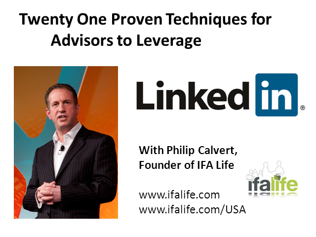 Twenty One Proven Techniques for Advisors to Leverage LinkedIn