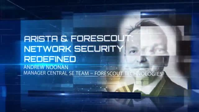 Arista & Forescout: Network Security Redefined