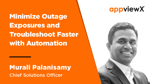 Minimize Outage Exposures and Troubleshoot Faster with Automation