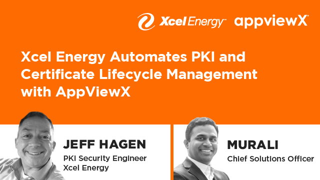 Xcel Energy Automates PKI and Certificate Lifecycle Management with AppViewX