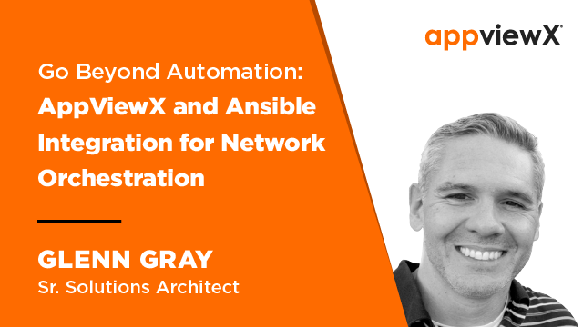 Go Beyond Automation: AppViewX and Ansible Integration for Network Orchestration