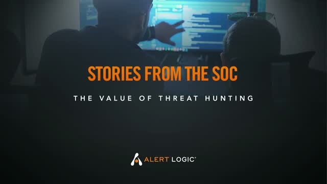Stories from the SOC: The Value of Threat Hunting