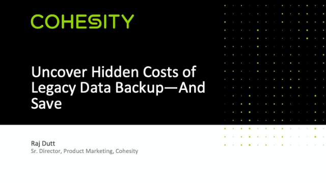 Uncover Hidden Costs of Legacy Data Backup–And Save