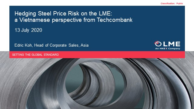 Hedging Steel Price Risk on the LME: a Vietnamese perspective from Techcombank