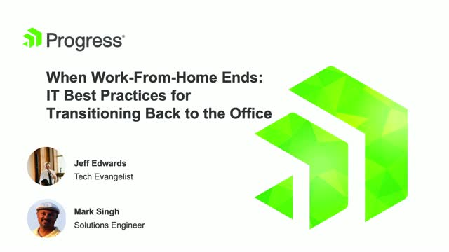 When Work-From-Home Ends: IT Best Practices for Transitioning Back to the Office
