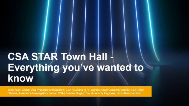 CSA STAR Town Hall – Everything you've wanted to know