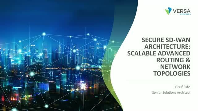 Secure SD-WAN Architecture: Scalable Advanced Routing & Network Topologies