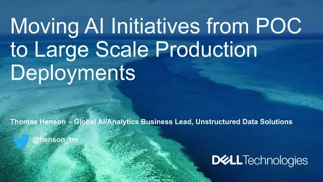 Moving AI Initiatives from POC to Large Scale Production Deployments