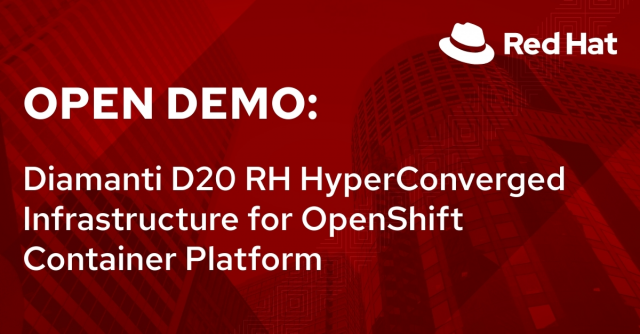 Open Demo: Diamanti D20 RH HyperConverged Infrastructure for OpenShift Containe