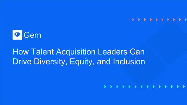 How Talent Acquisition Leaders Can Drive Diversity, Equity, and Inclusion