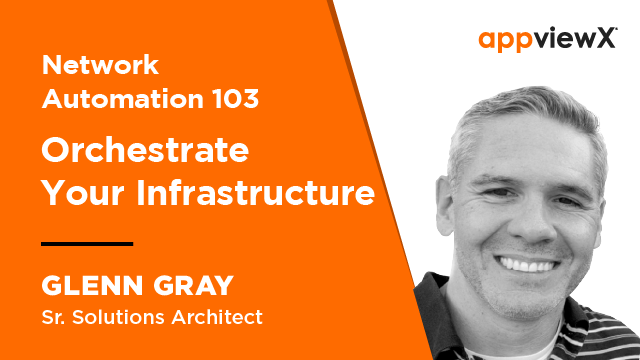 Network Automation 103 - Orchestrate Your Infrastructure