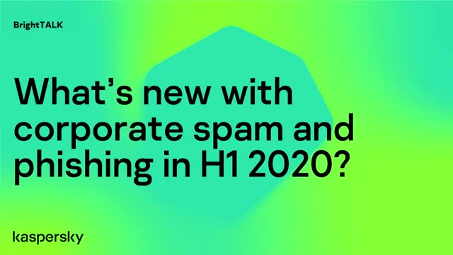 What's new with corporate spam and phishing in H1 2020?