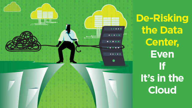 De-Risking the Data Center, Even If It's in the Cloud