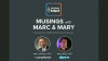 [Podcast] Musings with Marc & Mary: