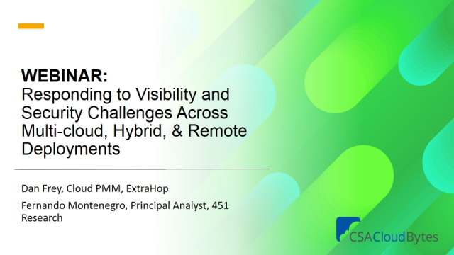 Visibility & Security Challenges Across Multicloud, Hybrid, & Remote Deployments