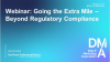 Webinar: Going the Extra Mile - Beyond Regulatory Compliance