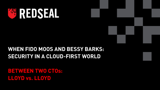 When Fido Moos and Bessy Barks: Security in a Cloud-First World
