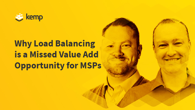 Why Load balancing is a missed value add opportunity for MSPs