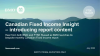 Canadian Fixed Income Insight – introducing report content