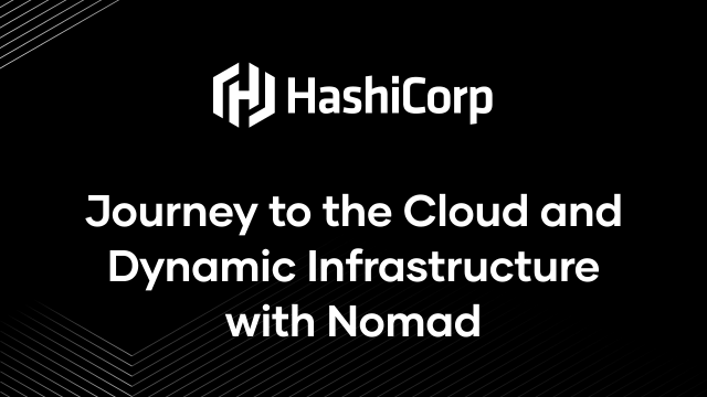 Journey to the Cloud and Dynamic Infrastructure with Nomad