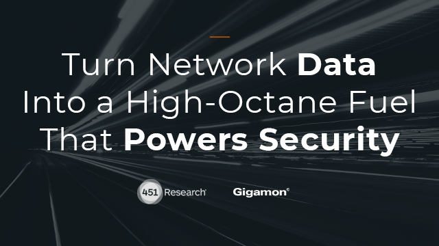 Turn Network Data Into a High-Octane Fuel That Powers Security