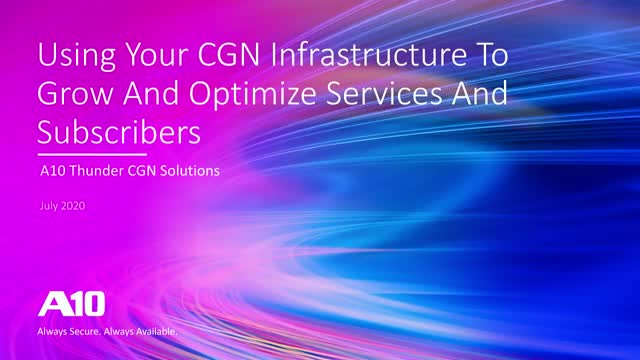 Using Your CGN Infrastructure To Grow And Optimize Services And Subscribers