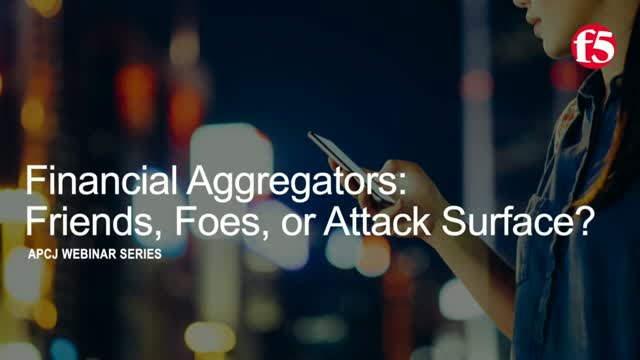 Financial Aggregators: Friends, Foes, or Attack Surface?