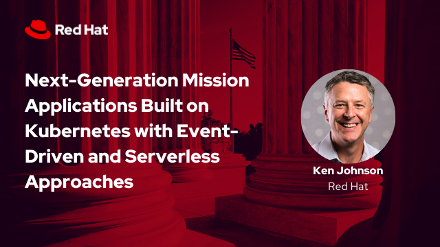 Next-Gen Mission Apps Built on Kubernetes w/Event-Driven & Serverless Approaches