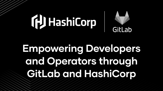 Empowering Developers and Operators through GitLab and Hashicorp