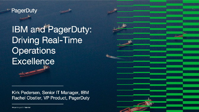 IBM & PagerDuty: Driving Real-Time Operations Excellence