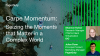 Carpe Momentum: Seizing the Moments That Matter in a Complex World