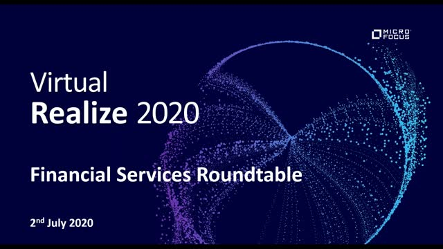 Micro Focus Virtual Realize, Financial Services Roundtable