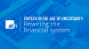 Fintech in the age of uncertainty: Rewiring the financial system