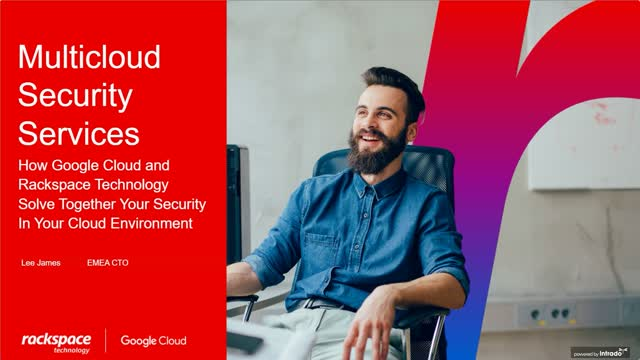 Modernize Your SOC with Rackspace Technology and Google Cloud