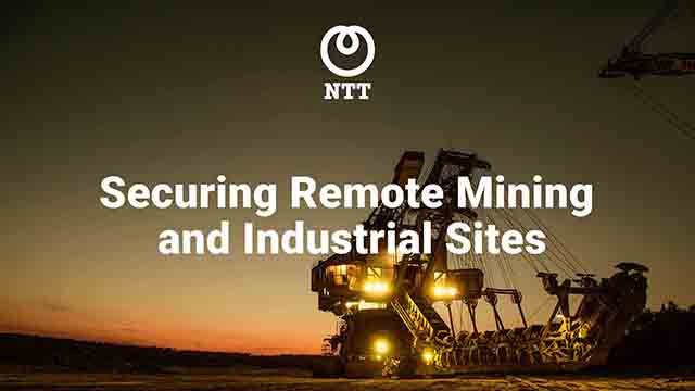 Securing Remote Mining and Industrial Sites