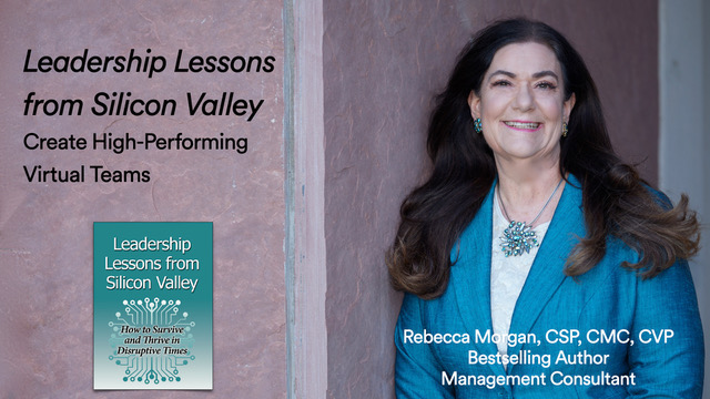 Leadership Lessons from Silicon Valley: Create High-Performing Virtual Teams