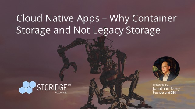 Cloud native apps – why container storage and not legacy story