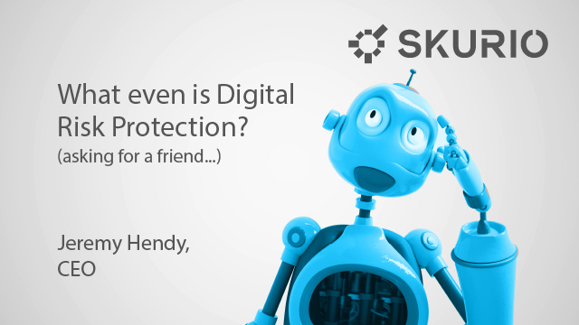 What even is Digital Risk Protection (asking for a friend…)?