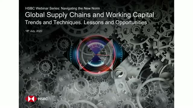 HSBC Webinar: Global Supply Chains and Working Capital