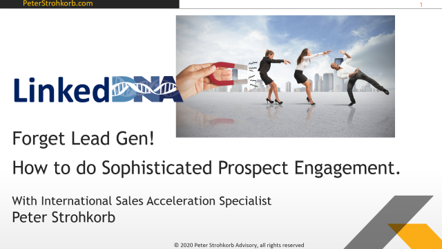 Forget Lead Gen! How to do Sophisticated Prospect Engagement