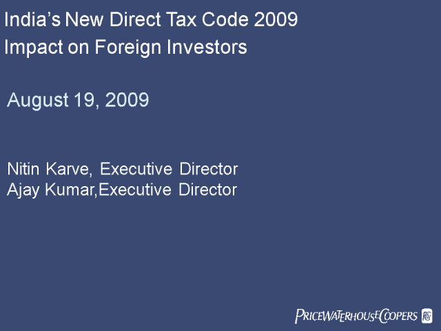 India's New Direct Tax Code 2009 - Impact on Foreign Investors