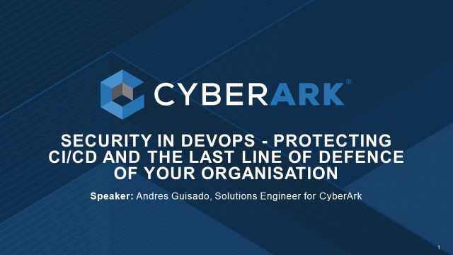 DevSecOps – Protecting CI/CD and the last line of defence of your organisation