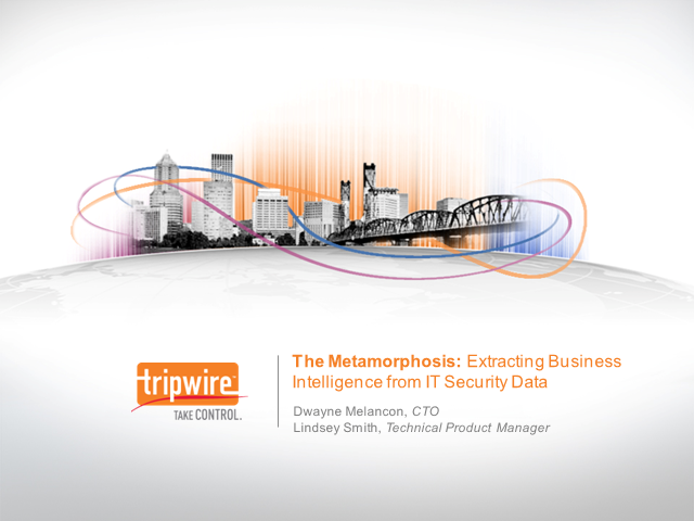 The Metamorphosis: Extracting Business Intelligence from IT Security Data
