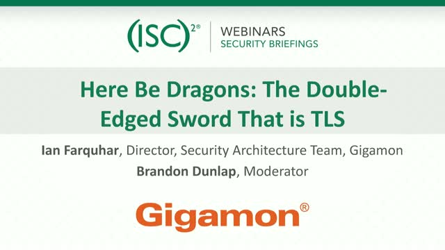 Gigamon #1 - Here Be Dragons: The Double-Edged Sword That is TLS