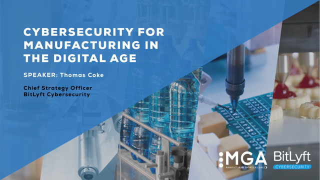 Cybersecurity For Manufacturing In The Digital Age