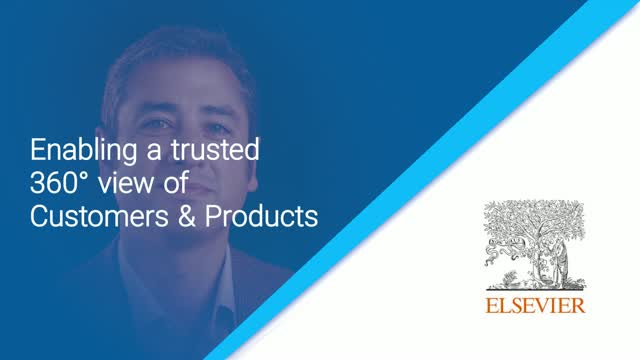Tom Perry - Elsevier: Enabling a trusted 360° view of Customers and Products